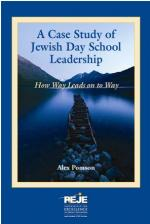 A Case Study of Jewish Day School Leadership: How Way Leads on the Way